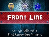 Front Line FIRST RESPONDERS Ministry