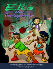 Ellis and The Magic Mirror by Cerece Rennie Murphy