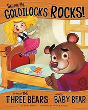 Believe Me, Goldilocks ROCKS!!!!