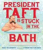 mr.taft in stuck in a bath