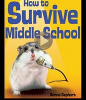 How to Survive Middle School By; Donna Gephart