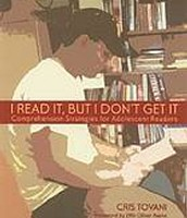 I read it, but I don't get it : comprehension strategies for adolescent readers by Chris Tovani
