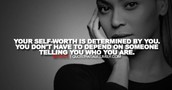 Your selfworth is determined by you