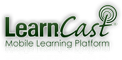 LearnCast Mobile Learning Platform