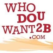 Who do u want 2 b?