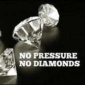 No pressure, no diamonds
