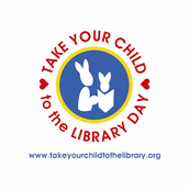 Take your Child to the LIBRARY DAY!
