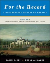 For the Record: A Documentary History of America (5th Edition) (Vol. 1) By David E. Shi & Holly A. Mayer