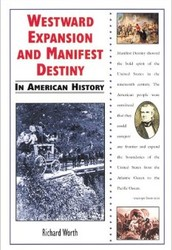 Westward Expansion And Manifest Destiny
