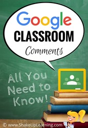 Google Classroom Comments - Now More Ways to Give Student Feedback