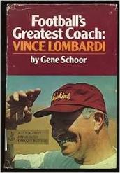 "do you love football then read ""Football's Greatest Coach Vince Lombardi"""