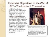 4th effect of the War - Federalist Opposition
