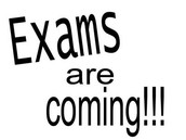 My exams