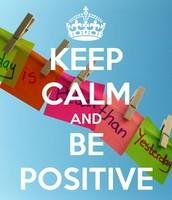 always be postive