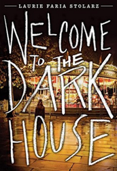 9. Welcome to the Dark House by Laurie Stolarz