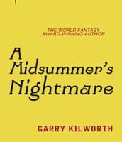 A Midsummer's Nightmare by: Garry Kilworth