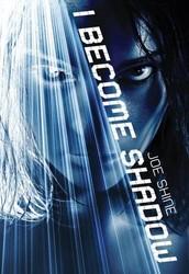 I Become Shadow by Joe Shine