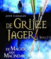 De Grijze Jager, boek 5, De magier van Macindaw