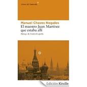 El maestro jJuan Martínez que estuvo allí. Manuel Chaves Nogales