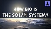 How Big is the Solar System? | It's Okay to be Smart | PBS Digital Studios