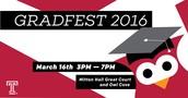 Gradfest today  3-7 PM