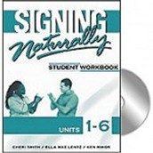 Signing Naturally Student Workbook: Units 1-6
