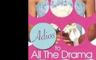 Adios to all the drama by Diana Rodriguez Wallach