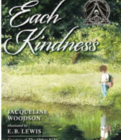 Each Kindness, Jacqueline Woodson ($13.00)