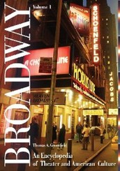 Broadway: An Encyclopedia of American Theatre and Culture by Thomas Greenfield. ABC-CLIO. 2009.