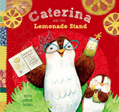Caterina and the Lemonade Stand by Erin Eitter Kono