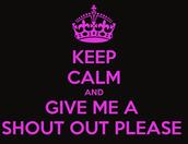 *SHOUT OUTS!!!*