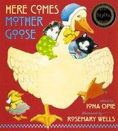Here Comes Mother Goose by Iona Opie (Collection)