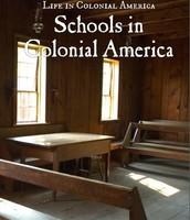 Schools in Colonial America by George Capaccio