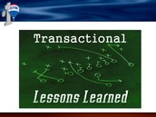 Transactional Lessons Learned