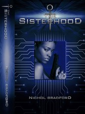 The Sisterhood: Book One by Nichol Bradford