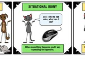 Irony- situational, verbal, and dramatic