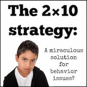 "The 2x10 Strategy: A no-paperwork way to build relationship with those students who might already be on your ""radar"""