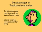 Disadvantages of Traditional Economies