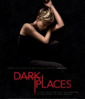 Dark Places Written By: Gillian Flynn, Directed By: Gillies Paquet-Brenner