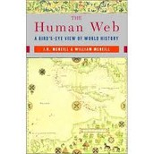 The Human Web:  A Bird's Eye View of World History - J.R. McNeill and William H. McNeill
