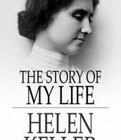 Helen Kellers book:The Story of My Life Helen Keller