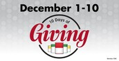 10 Days of Giving- December 1-December 10