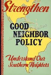 The Good Neighbor Policy