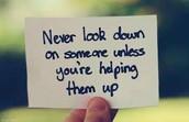 Always lend a helping hand