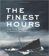 The Finest Hours: The True Story of a Heroic Sea Rescue by Michael Touglas