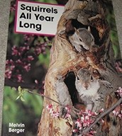 Squirrels All Year Long: Mini Books by Melvin Berger
