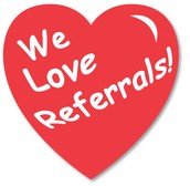 We Love Referrals!