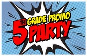 5th Grade Promotion Party Tuesday June 14th