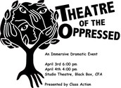 THEATRE OF THE OPPRESSED OPENED APRIL 3RD AND 4TH