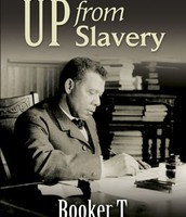"""""""Up from Slavery"""" by Booker T. Washington"""